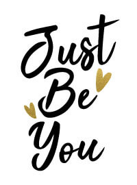 Just Be You sign